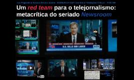 Um red team para o telejornalismo: metacrítica do seriado Newsroom