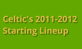 Celtic's Starting Lineup