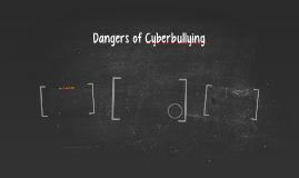 Dangers of Cyberbullying