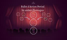 Ballet d'Action Period