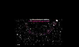 Copy of La Educacion de  Adultos Hondureña en el marco de las tendencias Historicas