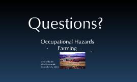 Copy of Occupational Hazards - Farming
