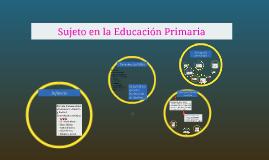 Copy of Sujeto en la Educación Primaria