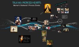 TALK #3: PIERCED HEARTS