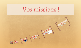 Vos missions !