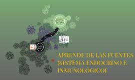 APRENDE DE LAS FUENTES (SISTEMA ENDOCRIDO E INMUNOLOGICO)