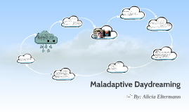 Maladaptive Daydreaming