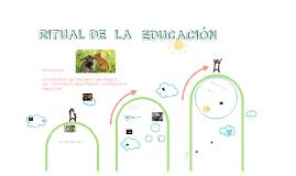 El ritual en  la  educacion