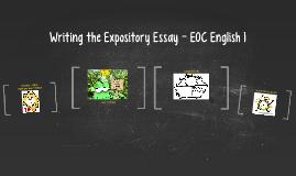 Writing the Expository Essay - EOC English 1