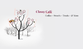 Classy Café --- MaKenzie Evans, Jacklyn Protz, Haley Jones, Meredith Mosley, 3rd Period