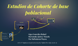 Copy of Estudios de Cohorte poblacional