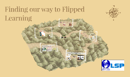 PT - Finding our way to Flipped Learning