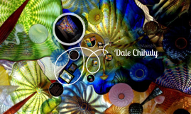 Dale Chihuly Intro