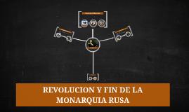 REVOLUCION Y FIN DE LA MONARQUIA RUSA