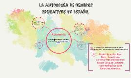 Copy of La autonomía de centros educativos en españa.