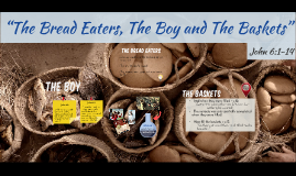 """""""The Bread Eaters, The Boy and The Baskets"""""""