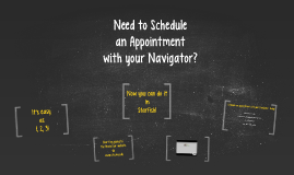 Need to Schedule an Appointment with your Navigator?