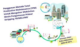 P METODE TOTAL PRODUCTIVE MAINTENANCE (TPM) UNTUK MENGUKUR E