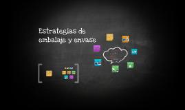 Copy of ESTRATEGIA DE EMBALAJE Y ENVASE