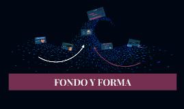 FONDO Y FORMA