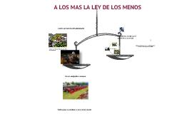 A LOS MAS LA LEY DE LOS MENOS
