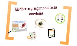 Monitoreo y Seguridad en la Anestesia