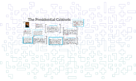 Copy of The Presidential Cabinets