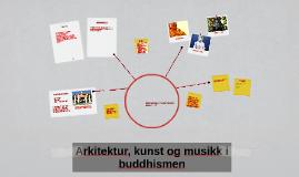 Arkitektur, kunst og musikk i buddhismen