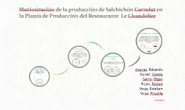 Copy of Maximización de la producción de Salchichón Cervelat en la P
