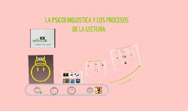 LA PSICOLINGUISTICA : Procesos, Habilidades y Estrategias de Lectura