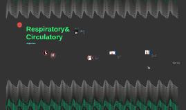 Respiratory& Circulatory