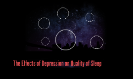 The Effects of Depression on Quality of Sleep