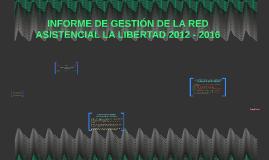 INFORME DE GESTIÓN DE LA RED ASISTENCIAL LA LIBERTAD REMITID
