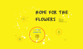 Copy of HOPE FOR THE FLOWERS