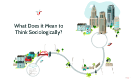 What Does it Mean to Think Sociologically?
