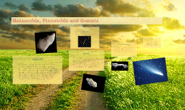 Metorites, Planetoids and Comets