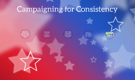 Campaigning for Consistency