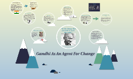 Ghandi As An Agent For Change