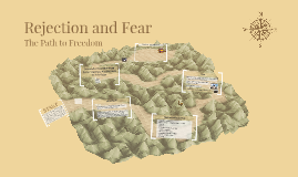 Freedom from Rejection and Fear