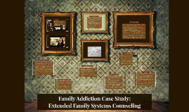 Family Addiction Case Study: The Sequential Family Addiction