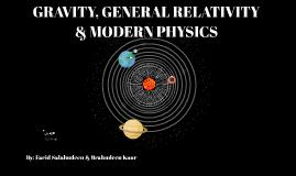 GRAVITY, GENERAL RELATIVITY & MODERN PHYSICS