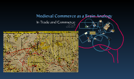 In Trade and Commerce: A Medieval Analogy for the Functioning of the Brain