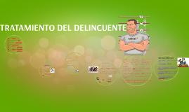 Copy of TRATAMIENTO DEL DELINCUENTE