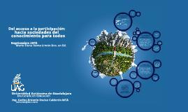 Copy of Del acceso a la participación: hacia sociedades del conocimiento para todos.