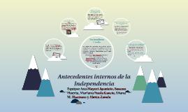 Copy of Antecedentes internos de la Independencia