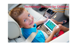 Technology Devices for Children