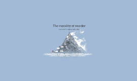 The morality of murder