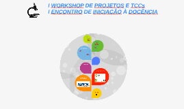 I WORKSHOP DE PROJETOS E TCCS