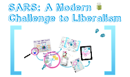 Sars: A Modern Challenge to Liberalism