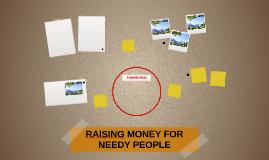 RAISING MONEY FOR NEEDY PEOPLE